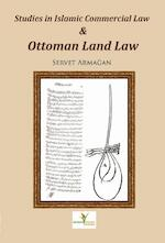 Studies in Islamic commercial law and Ottoman land law - Servet Armagan (ISBN 9789081726429)