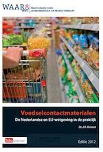 Voedselcontactmaterialen / 2012 - J.R. Veraart (ISBN 9789012389860)