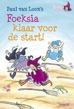 Foeksia klaar voor de start - Paul van Loon (ISBN 9789025862770)