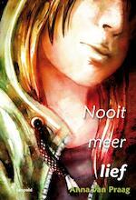 Nooit meer lief - Anna van Praag (ISBN 9789025857417)