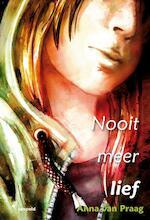 Nooit meer lief - Anna van Praag (ISBN 9789025857257)
