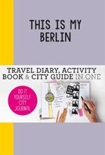 This is my Berlin - Petra de Hamer (ISBN 9789063693961)