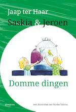 Saskia en Jeroen - Domme dingen - Jaap ter Haar (ISBN 9789021675312)