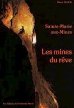Sainte-Marie-aux-Mines ou les mines du rêve - Pierre Fluck (ISBN 9782950523136)
