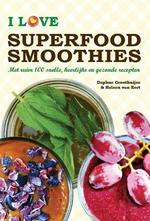 I love superfood smoothies - Daphne Groothuijse (ISBN 9789082332858)