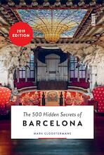 The 500 hidden secrets of Barcelona - Mark Cloostermans (ISBN 9789460581748)
