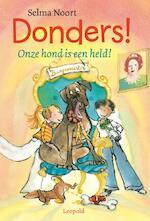 Onze hond is een held! - Selma Noort (ISBN 9789025858384)