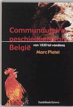 Communautaire geschiedenis van Belgie - Marc Platel (ISBN 9789058262783)