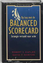 Op kop met de Balanced Scorecard - Robert S. Kaplan, Amp, DAVID P. Norton (ISBN 9789025423032)