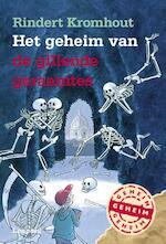 Het geheim van de gillende geraamtes - Rindert Kromhout (ISBN 9789025873585)