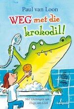 Weg met die krokodil! - Paul van Loon (ISBN 9789025871673)