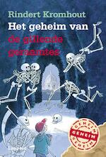 Het geheim van de gillende geraamtes - Rindert Kromhout (ISBN 9789025873592)