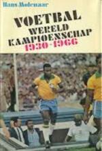 Voetbal wereldkampioenschap 1930-1966 - Hans Molenaar