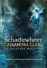 Schaduwheer - De duistere machten 2 - Cassandra Clare (ISBN 9789048836741)