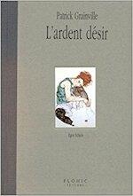 L'ardent désir - Patrick Grainville (ISBN 9782842340001)