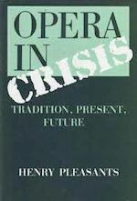 Opera in Crisis - Henry Pleasants (ISBN 9780500014684)