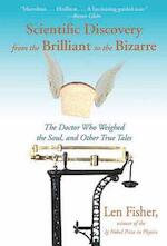 Scientific Discovery from the Brilliant to the Bizarre - Len Fisher (ISBN 9781611457421)
