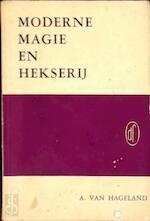 Moderne magie en hekserij - Albert van Hageland