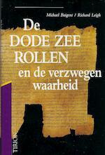 De Dode-Zeerollen en de verzwegen waarheid - Michael Baigent, Richard Leigh (ISBN 9789051212983)