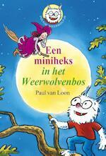 Een miniheks in het Weerwolvenbos - Paul van Loon