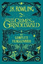 Fantastic Beasts: The Crimes of Grindelwald – Het complete filmscenario - J.K. Rowling (ISBN 9789463360630)
