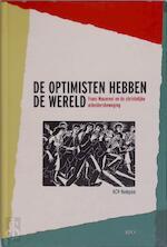 De optimisten hebben de wereld - Unknown (ISBN 9789064453748)