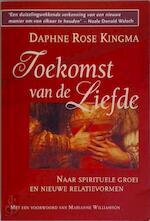 Toekomst van de liefde - Daphne Rose Kingma, Josephine Ruitenberg (ISBN 9789023010500)