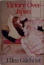 Victory Over Japan - Ellen Gilchrist (ISBN 9780316313032)