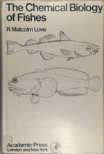 The chemical biology of fishes - Robert Malcolm Love