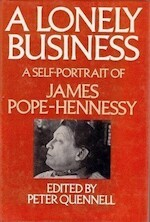 A Lonely Business - James Pope-Hennessy, Peter (Ed.) Quennell (ISBN 0297779184)