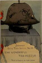 The Wonderful Tea Kettle - T. H. James