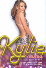 Kylie Naked - Jenny Stanley-Clarke, Nigel Goodall (ISBN 9780091880965)