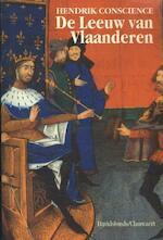 De Leeuw van Vlaanderen, of De Slag der gulden sporen - Hendrik Conscience