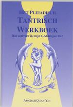 Het Pleiadisch Tantrisch werkboek - A. Quan Yin (ISBN 9789075636208)