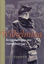 Wilhelmina - Krijgshaftig in een vormeloze jas - Cees Fasseur (ISBN 9789050184519)