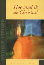 Hoe vind ik de Christus? - Rudolf Steiner (ISBN 9789490455675)