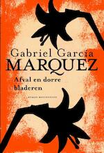 Afval en dorre bladeren - Gabriel García Márquez (ISBN 9789029085892)