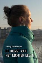De kunst van het lichter leven - Anurag ten Klooster (ISBN 9789491897382)