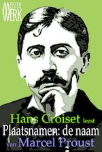 Plaatsnamen, de naam - Marcel Proust (ISBN 9789081771757)