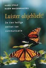 Luister alsjeblieft ! - Hans Stolp, Harm Wagenmakers (ISBN 9789020284522)