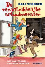 De verschrikkelijke schoolmeester - Dolf Verroen (ISBN 9789025854263)