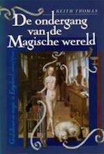 De ondergang van de magische wereld - Keith Thomas, Victor Verduin (ISBN 9789051570595)