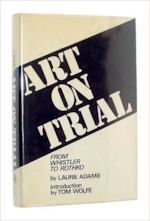 Art on Trial - From Whistler to Rothko - Laurie Schneider Adams, Tom [intro.] Wolfe (ISBN 9780802705129)
