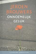 Onnoemelijk geluk - Jeroen Brouwers (ISBN 9789085163053)