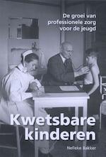 Kwetsbare kinderen - Nelleke Bakker (ISBN 9789023254652)