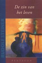 De zin van het leven - Rudolf Steiner