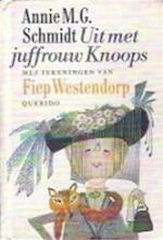 Uit met juffrouw Knoops - Annie M. G. Schmidt, Westendorp Fiep (ISBN 9789021481371)