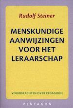 Menskundige aanwijzingen voor het leraarschap - Rudolf Steiner