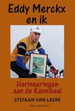 Eddy Merckx en ik - Stefaan Van Laere