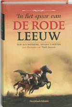 In het spoor van De Rode Leeuw - Bert Kouwenberg, An van 't Oosten (ISBN 9789059083110)